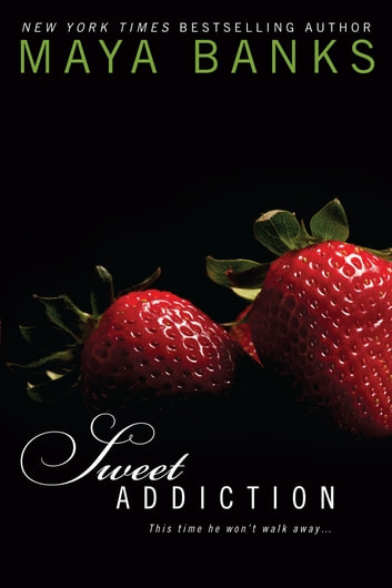 Sweet Addiction ebook by Maya Banks