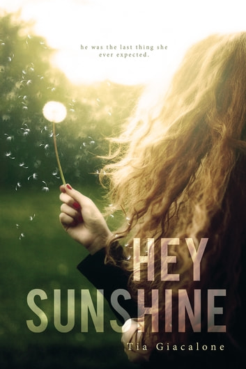 Hey Sunshine ebook by Tia Giacalone
