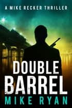 Double Barrel ebook by Mike Ryan