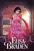 A Kiss from a Rogue eBook by Elisa Braden