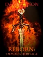 Reborn: Demon's Heritage ebook by D.W. Jackson