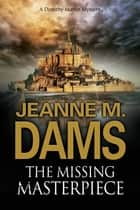 Missing Masterpiece, The ebook by Jeanne M. Dams