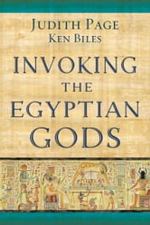 Invoking the Egyptian Gods ebook by Judith Page,Ken Biles