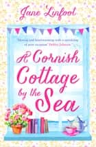 A Cornish Cottage by the Sea ebook by Jane Linfoot