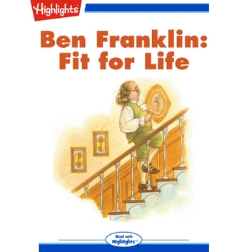 Ben Franklin: Fit for Life audiobook by Highlights for Children