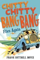 Chitty Chitty Bang Bang Flies Again ebook by Frank Cottrell Boyce
