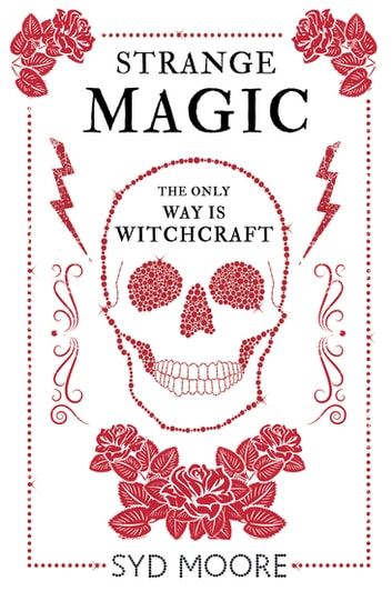Strange Magic - An Essex Witch Museum Mystery ebook by Syd Moore