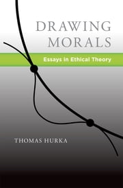 Drawing Morals - Essays in Ethical Theory ebook by Thomas Hurka