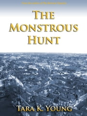 The Monstrous Hunt ebook by Tara K. Young