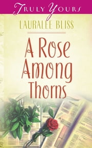 A Rose Among Thorns ebook by Lauralee Bliss