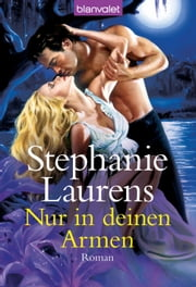 Nur in deinen Armen - Roman ebook by Stephanie Laurens