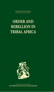 Order and Rebellion in Tribal Africa ebook by Max Gluckman