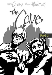 The Cave ebook by Gary Crew,Steven Woolman