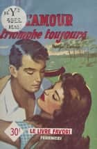 L'amour triomphe toujours ebook by Rebecca Vence