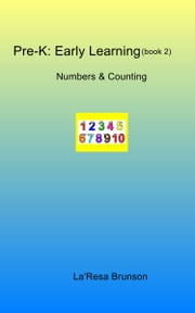 Pre-K: Early Learning (book 2) Numbers & Counting ebook by La'Resa Brunson