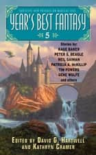 Year's Best Fantasy 5 ebook by David G. Hartwell,Kathryn Cramer