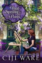 That Spring in Paris ebook by