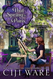 That Spring in Paris ebook by Ciji Ware