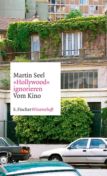 """Hollywood"" ignorieren - Vom Kino ebook by Martin Seel"