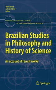 Brazilian Studies in Philosophy and History of Science - An account of recent works ebook by