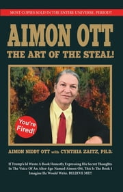 The Art of the Steal ebook by Cynthia Zaitz Ph.D., Aimon Ott