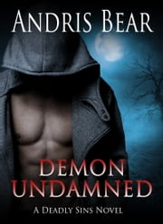 Demon Undamned - Deadly Sins book 5 ebook by Andris Bear