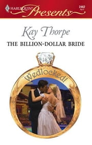 The Billion-Dollar Bride ebook by Kay Thorpe