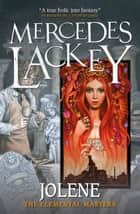 Elemental Masters - Jolene - Jolene ebook by Mercedes Lackey