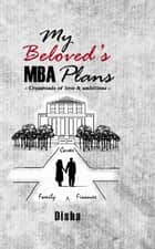 My Beloved's MBA Plans ebook by Disha