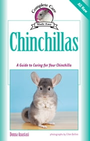 Chinchillas - A Guide to Caring for Your Chinchilla ebook by Donna Anastasi