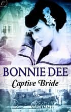 Captive Bride ebook by Bonnie Dee