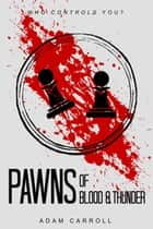 Pawns of Blood & Thunder ebook by Adam Carroll