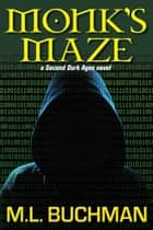 Monk's Maze ebook by M. L. Buchman