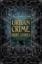 Urban Crime Short Stories ebook by Christopher Semtner, T.J. Berg, Judi Calhoun,...