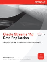 Oracle Streams 11g Data Replication ebook by Kirtikumar Deshpande
