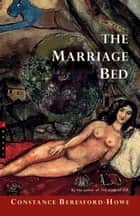 The Marriage Bed ebook by Constance Beresford-Howe