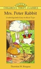 Mrs. Peter Rabbit ebook by Thornton W. Burgess