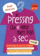 Le pressing qui ne vous met pas à sec ebook by Collectif