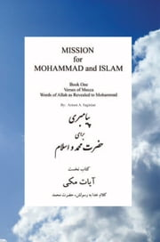 MISSION for MOHAMMAD and ISLAM - Book One Verses of Mecca Words of Allah as Revealed to Mohammad ebook by Armen A. Saginian