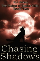 Chasing Shadows - The Wolves of Timber Hills, #2 ebook by N.J. Salemi
