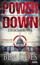Power Down - Zielscheibe USA - Thriller ebook by Ben Coes