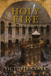 Holy Fire ebook by Victoria Clark