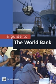 A guide to The World Bank: ebook by World Bank