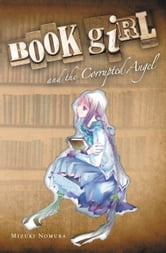 Book Girl and the Corrupted Angel ebook by Mizuki Nomura