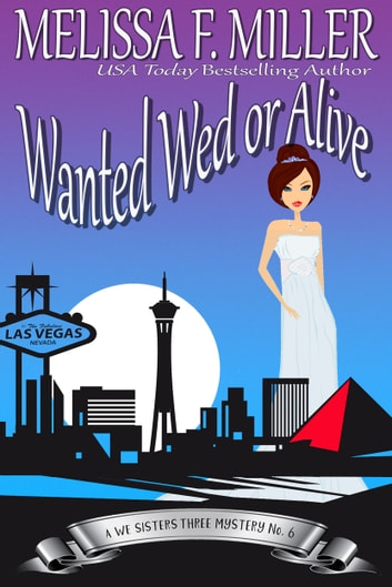 Wanted Wed or Alive - Thyme's Wedding ebook by Melissa F. Miller