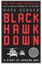 Black Hawk Down - A Story of Modern War ebook by Mark Bowden
