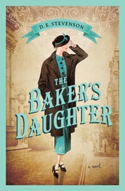 The Baker's Daughter ebook by D.E. Stevenson
