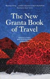 The New Granta Book of Travel ebook by