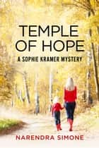 Temple of Hope - A Sophie Kramer Mystery ebook by Narendra Simone