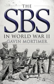 The SBS in World War II ebook by Gavin Mortimer